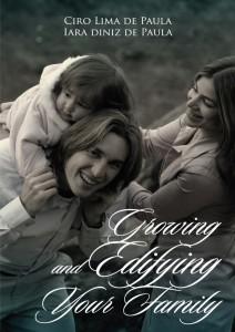 O livro Growing and Edifying Your Family é o livro Edificando Um Novo Lar traduzido para o inglês. É um instrumento nas mãos de Deus para as famílias ao redor do mundo, assim como tem sido aqui no Brasil.